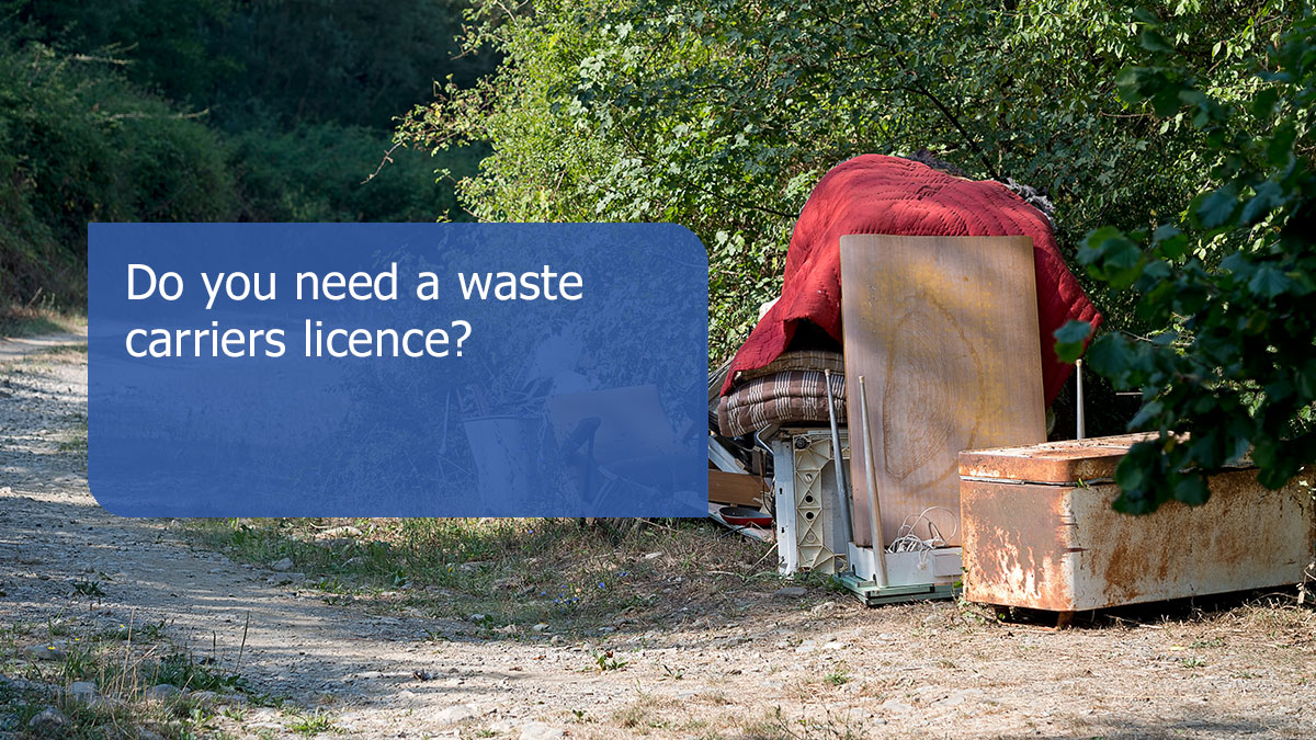 Do you need a waste carriers licence?